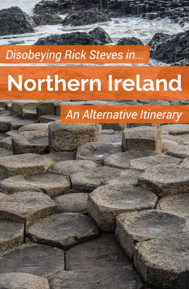 Disobeying Rick Steves in Northern Ireland