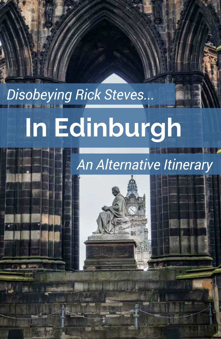 Dare to disobey Rick Steves in Edinburgh and you can craft an alternative itinerary full of nature hikes, modern culture and even magic.