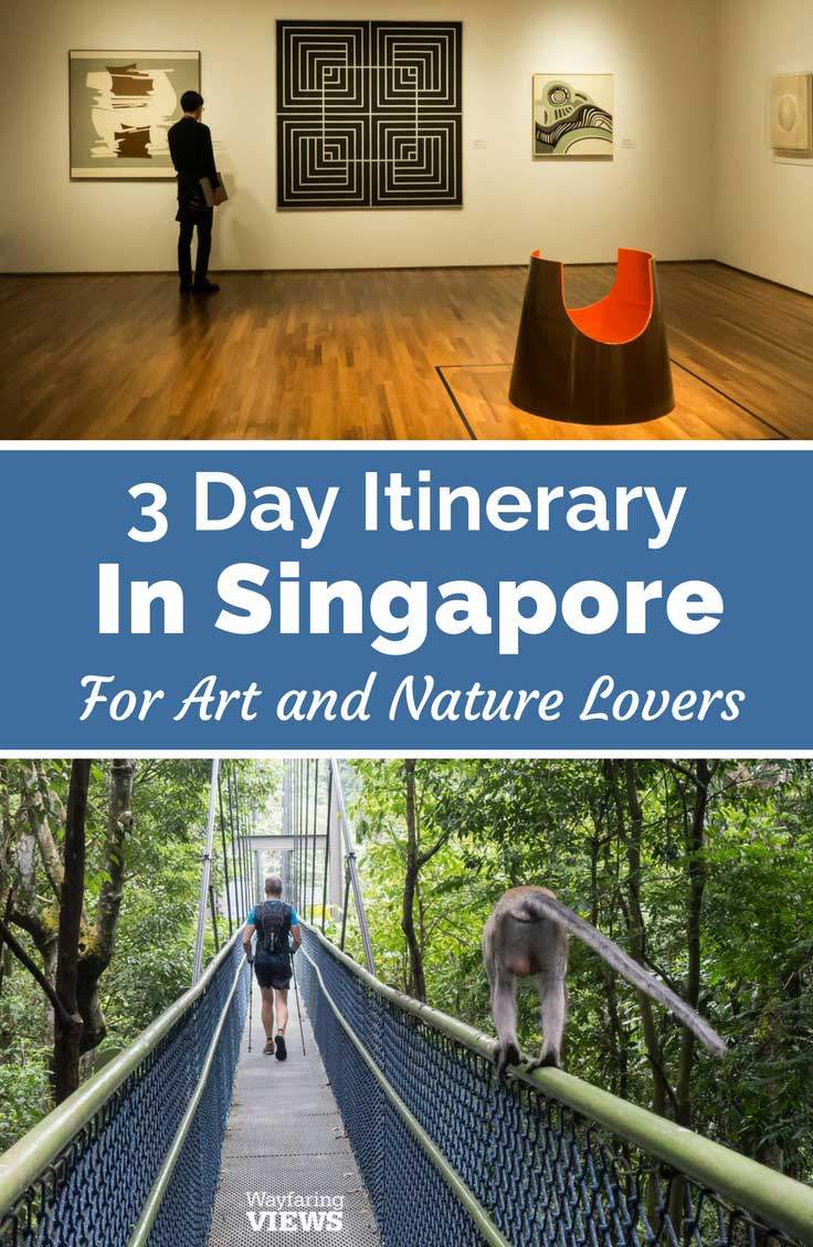 Singapore 3 Day itinerary Art and Nature