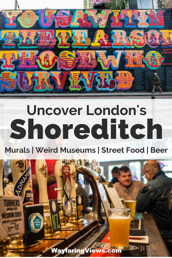 Uncover London's coolest neighborhood-- Shoreditch! These 19 things to do in Shoreditch include street art, unusual museums, markets, pubs, the Boxpark and street food.