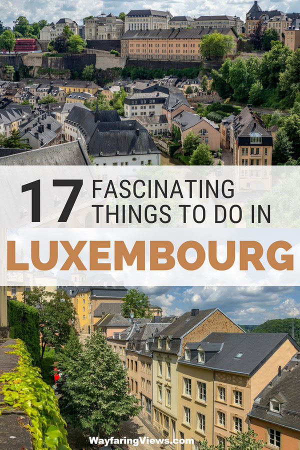 17 things to do in Luxembourg Weekend getaway