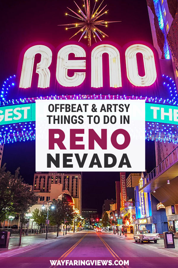 Cool things to do in Reno that are offbeat and artsy. Reno sign