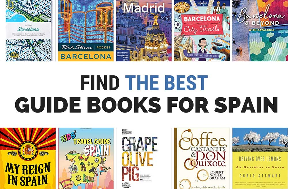 Find the Best Spain Travel Books: Plan Your Perfect Trip