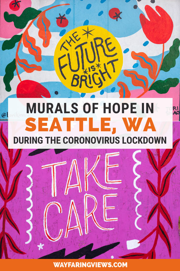 Murals in Seattle: hopeful messages during Coronavirus outbreak