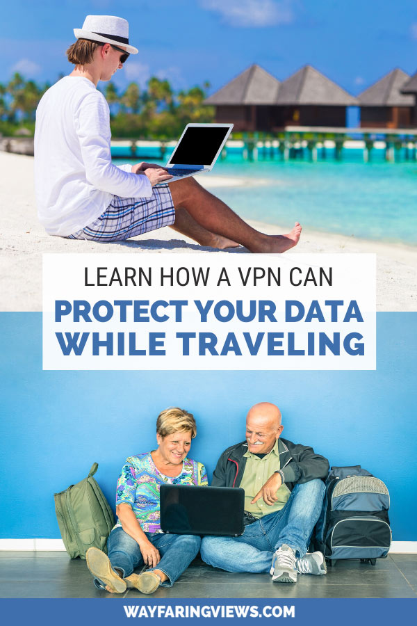 A VPN can protect your data while traveling